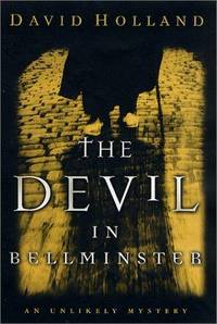 THE DEVIL IN BELLMINSTER An Unlikely Mystery