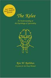 The Kelee: An Understanding of the Psychology of Spirituality by Ron W. Rathbun - Hardcover - 2004-03-01 - from BooksorDVDs (SKU: 200610016)