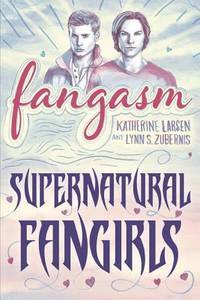 Fangasm - Supernatural Fangirls