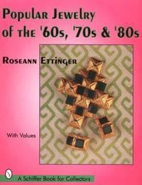 POPULAR JEWELRY OF THE '60S, '70S, & '80S