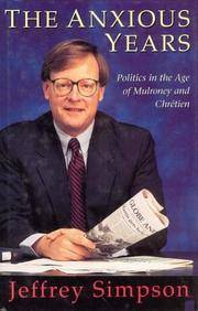 image of The Anxious Years: Politics in the Age of Mulroney and  Chrétien
