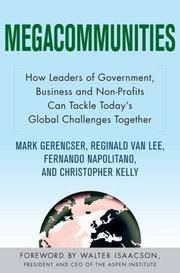 Megacommunities: How Leaders of Government, Business and Non-Profits Can Tackle Today's...