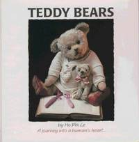 Teddy Bears: Images of Love - A Journey Into A Humans Heart
