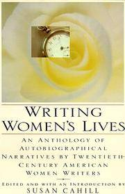 Writing Women's Lives: An Anthology of Autobiographical Narratives by Twentieth-Century American Women Writers