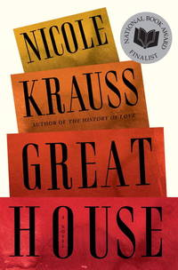 Great House: A Novel by  Nicole Krauss - Hardcover - from Cloud 9 Books and Biblio.com