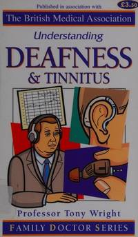 DEAFNESS AND TINNITUS (UNDERSTANDING S.)