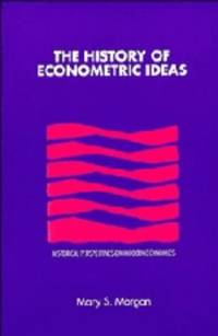 The History of Econometric Ideas (Historical Perspectives on Modern Economics) by  Professor Mary S Morgan - Hardcover - 1990-04-27 - from Schwabe Books and Biblio.com