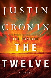 The Twelve (Book Two of The Passage Trilogy): A Novel  - Signed