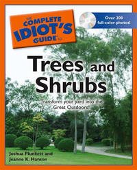 The Complete Idiot's Guide to Trees and Shrubs