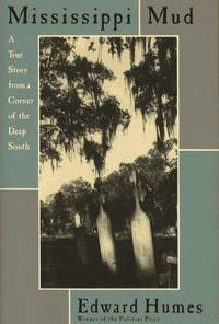 Mississippi Mud: A True Story from a Corner of the Deep South