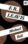 F R Leavis by Michael Bell Michael Bell - Paperback - from Cold Books and Biblio.com