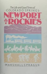 image of Newport in the Rockies : The Life & Good Times of Colorado Springs Revised for the 1990's