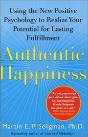 Authentic Happiness: Using the New Positive Psychology to Realize Your Potential for Lasting...