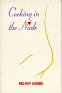 Cooking in the Nude: Red Hot Lovers