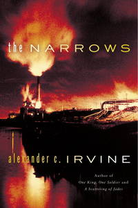 The Narrows by Alexander C. Irvine - Paperback - 2005-09-27 - from Ergodebooks and Biblio.co.uk