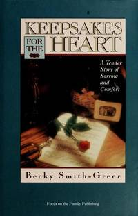 KEEPSAKES FOR THE HEART by  Becky Smith-Greer - Hardcover - 1990 - from Folded Corner Books (SKU: 020994)