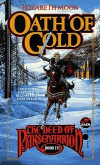 Oath of Gold - The Deed of Paksenarrion, vol. 3