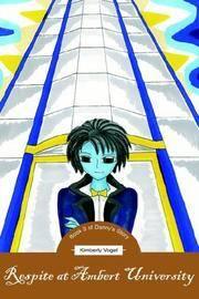 Respite at Ambert University: Book 3 of Danny's Story