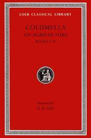 Lucius Junius Moderatus Columella on Agriculture: Vol 001 by Columella H. B. Ash - Hardcover - 1941 - from Revaluation Books (SKU: __0674993985)