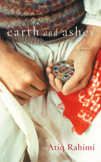 Earth and Ashes by  Atiq Rahimi - First Edition - 2002 - from The Book Scouts and Biblio.com