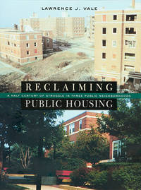 Reclaiming Public Housing; A Half Century of Struggle in Three Public Neighborhoods.