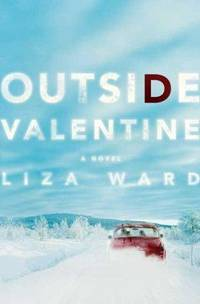 Outside Valentine by  Liza Ward - Paperback - Advance Reader's Copy (ARC)  - 2004 - from Books, Interesting and Odd & Sleepyside Books (SKU: 000277)