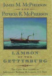 LAMSON OF THE GETTYSBURG. -  THE CIVIL WAR LETTERS OF LIEUTENANT ROSWELL H. LAMSON, U. S. NAVY