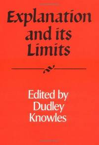 image of Explanation and its Limits (Royal Institute of Philosophy Supplements)