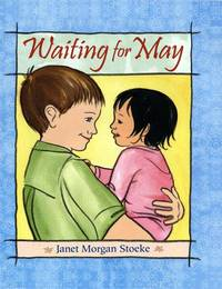 Waiting for May by  Janet Morgan Stoeke - from Better World Books  (SKU: 18999436-75)