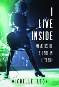 I Live Inside Memoirs of a Babe In Toyland
