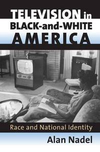 Television in Black-and-white America : Race and National Identity