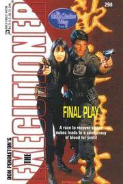 Final Play (The Executioner #298}