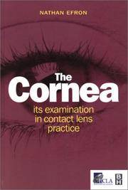 The Cornea Its Examination in Contact Lens Practice by  Nathan Efron - First Edition. - 2001 - from Compass Books (SKU: 030775)