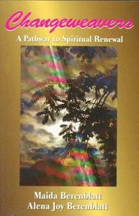 CHANGEWEAVERS: A PATHWAY TO SPIRITUAL RENEWAL