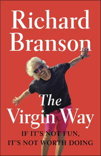 image of The Virgin Way: If It's Not Fun, It's Not Worth Doing