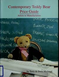 Contemporary Teddy Bear Price Guide, Artist to Manufacturers