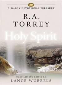 R.A. Torrey on Holy Spirit (30-Day Devotional Treasury) (30-Day Devotional Treasuries)