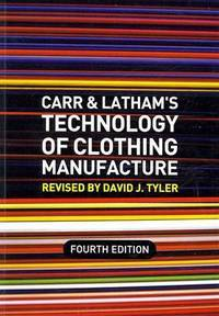Carr & Lathams Technology Of Clothing Manufacture 4th Edition