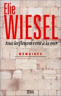 Tous les fleuves vont à la mer: Mémoires (French Edition)