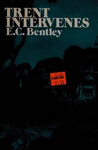 Trent Intervenes by E. Clerihew Bentley - Paperback - 1981-01 - from Ergodebooks (SKU: SONG0486240983)