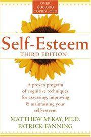 Self-Esteem: A Proven Program of Cognitive Techniques for Assessing, Improving, and Maintaining...