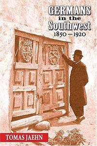 Germans in the Southwest 1850-1920