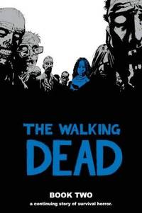 The Walking Dead Book Two : A Continuing Story Of Survival Horror