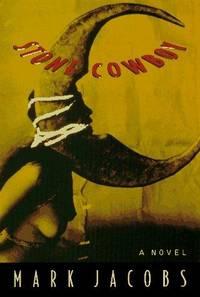 Stone Cowboy: A Novel