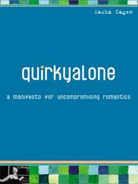 Quirkyalone: A Manifesto for Uncompromising Romantics