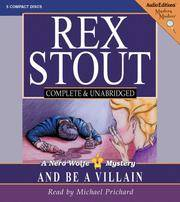 image of And Be a Villain: A Nero Wolfe Mystery (Nero Wolfe Mysteries)