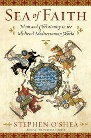 Sea of Faith, Islam and Christianity in the medieval Mediterranean World
