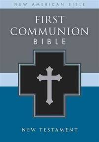 NAB, First Communion Bible: New Testament, Imitation Leather, Black: NAB New Testament
