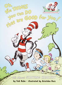 Oh, The Things You Can Do That Are Good for You: All About Staying Healthy (Cat in the Hat's...