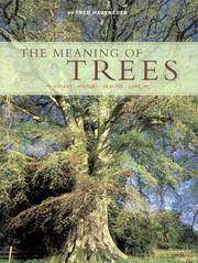 The Meaning of Trees Botany, History, Healing, Lore